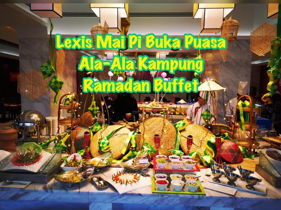 Lexis Mai Pi Buka Puasa Ala-Ala Kampung Ramadan Buffet 1